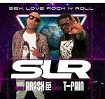 Sex Love Rock N Roll (SLR) (با T-Pain)